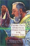 Padre Pio's Spirtual Direction For Everyday